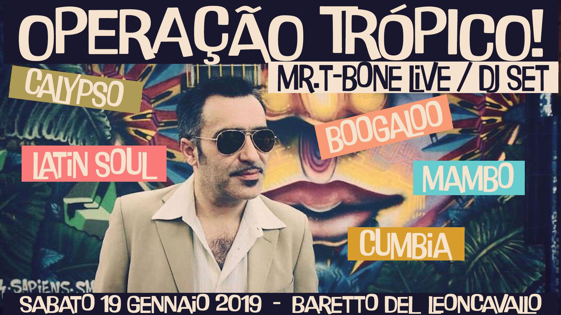 """Mr.T-Bone presenta """"Operação Trópico"""""""