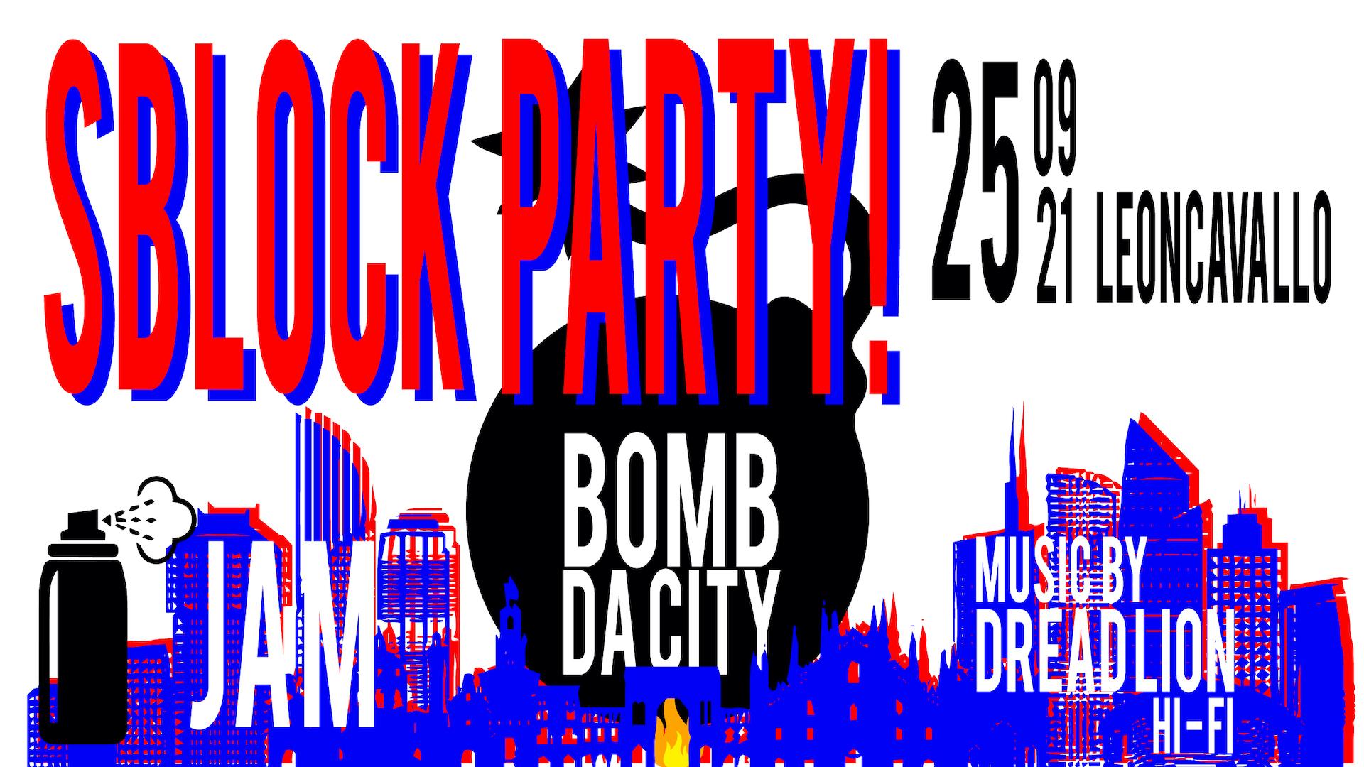 SBLOCK PARTY! - BOMB DA CITY